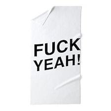 Fuck Yeah ! Beach Towel