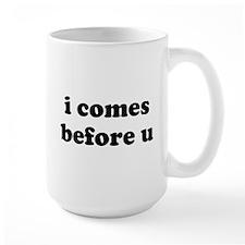 i comes before u Mugs