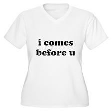 i comes before u Plus Size T-Shirt