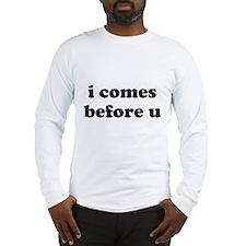 i comes before u Long Sleeve T-Shirt