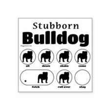 "Stubborn Bulldog v2 Square Sticker 3"" x 3"""