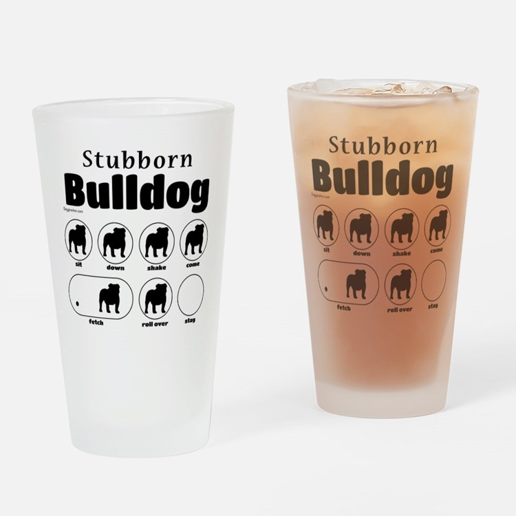 Stubborn Bulldog v2 Drinking Glass