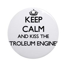 Keep calm and kiss the Petroleum Ornament (Round)