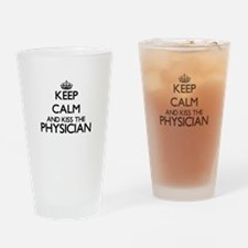 Keep calm and kiss the Physician Drinking Glass