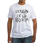 Cousin of the Groom Fitted T-Shirt