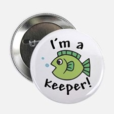 "I'm a Keeper! (Fish) 2.25"" Button (10 pack)"