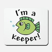 I'm a Keeper! (Fish) Mousepad