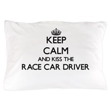 Keep calm and kiss the Race Car Driver Pillow Case