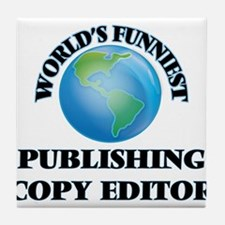 World's Funniest Publishing Copy Edit Tile Coaster