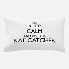 Keep calm and kiss the Rat Catcher Pillow Case