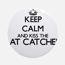 Keep calm and kiss the Rat Catche Ornament (Round)