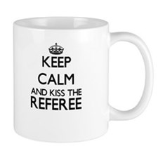 Keep calm and kiss the Referee Mugs