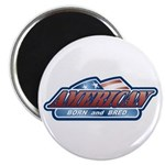 """American Born and Bred 2.25"""" Magnet (10 pack)"""