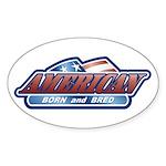 American Born and Bred Oval Sticker