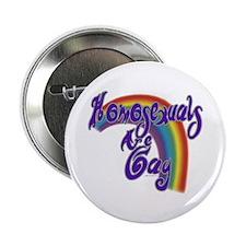 Homosexuals are Gay Button