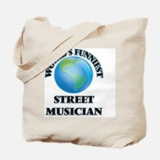 World's Funniest Street Musician Tote Bag