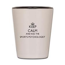 Keep calm and kiss the Sports Psycholog Shot Glass