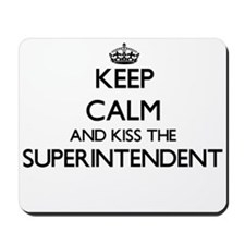 Keep calm and kiss the Superintendent Mousepad