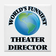 World's Funniest Theater Director Tile Coaster