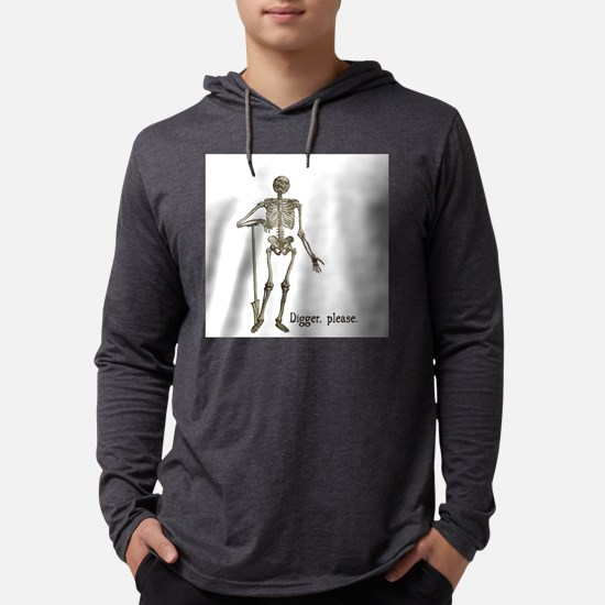 Digger, Please Skeleton Funny Long Sleeve T-Shirt