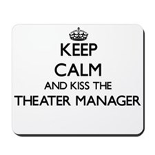 Keep calm and kiss the Theater Manager Mousepad