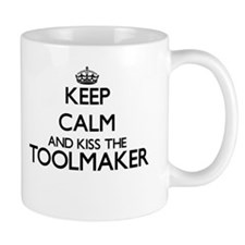 Keep calm and kiss the Toolmaker Mugs