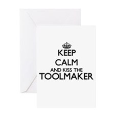 Keep calm and kiss the Toolmaker Greeting Cards