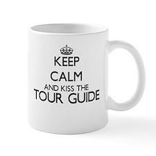 Keep calm and kiss the Tour Guide Mugs