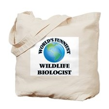 World's Funniest Wildlife Biologist Tote Bag