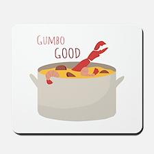 Gumbo Good Mousepad