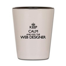 Keep calm and kiss the Web Designer Shot Glass