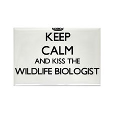 Keep calm and kiss the Wildlife Biologist Magnets