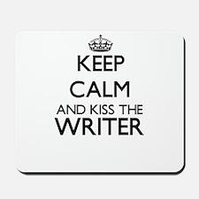 Keep calm and kiss the Writer Mousepad