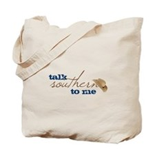 Talk Southern To Me Tote Bag