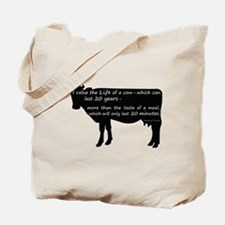 I value the life of a cow - which can las Tote Bag