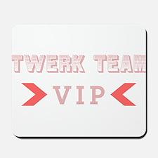 Twerk Team VIP Mousepad