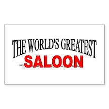 """The World's Greatest Saloon"" Sticker (Rectangular"