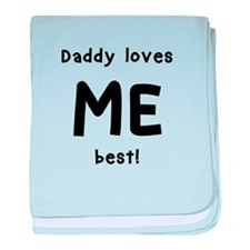 Daddy loves me best baby blanket