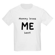 Mommy loves me best T-Shirt