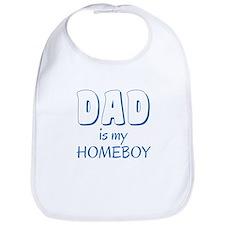 Dad is my homeboy Bib