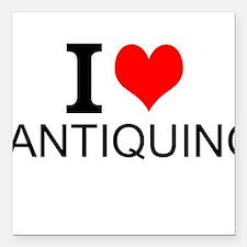 """I Love Antiquing Square Car Magnet 3"""" x 3"""""""