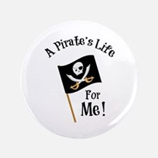"A Pirates Life 3.5"" Button"