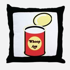 Open a Can of Whoop Ass Throw Pillow