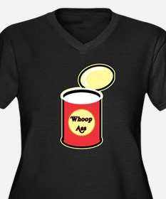Open a Can of Whoop Ass Women's Plus Size V-Neck D
