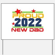 2017 Proud New Dad Yard Sign