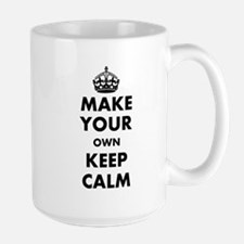 Make Your Own Keep Calm and Carry On De Large Mug