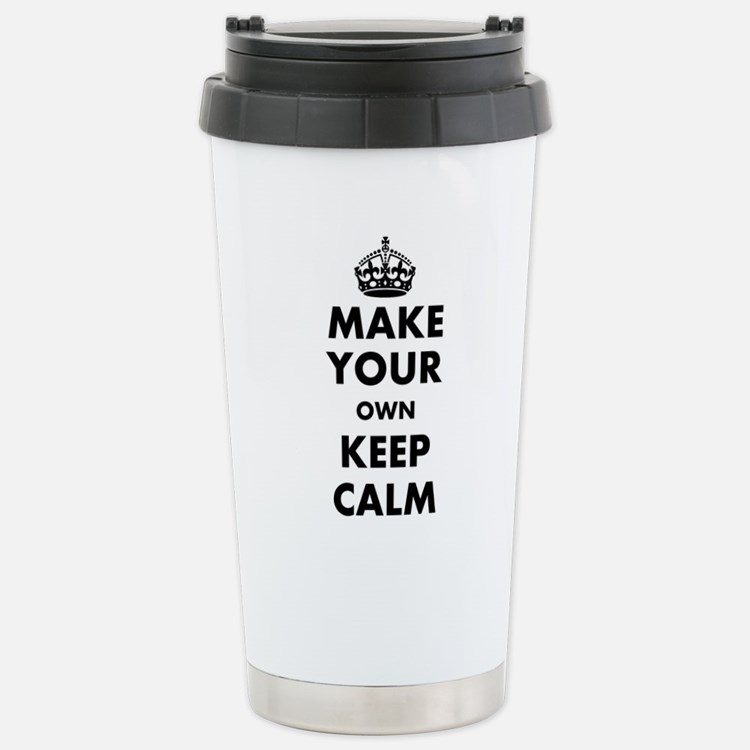 Make Your Own Keep Calm Stainless Steel Travel Mug