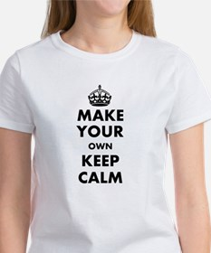 Make Your Own Keep Calm and Carry Women's T-Shirt