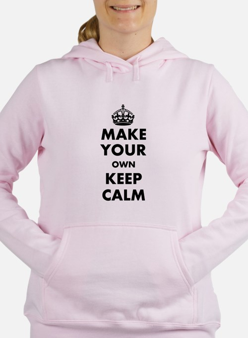 Make Your Own Keep Calm Women's Hooded Sweatshirt