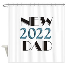 2015 New Dad Shower Curtain